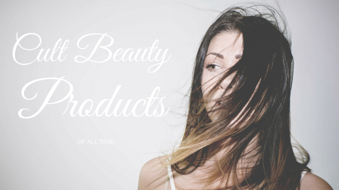 Cult Beauty Products Of All Time