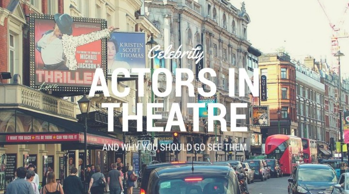 Celebrity Actors In Theatre Are Actually Happening?