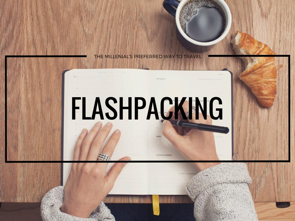 Flashpacking – The Millenial's Preferred Way Of Travel