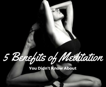 5 Benefits of Meditation You Didn't Know About