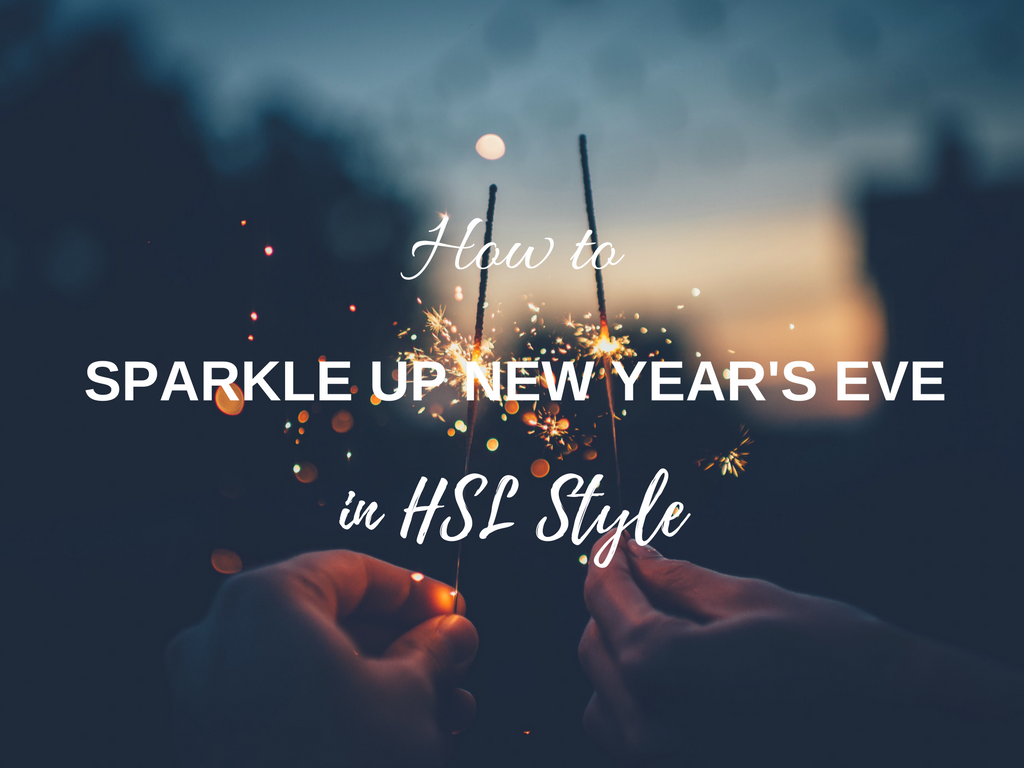 How to Sparkle up New Year`s Eve in HSL Style
