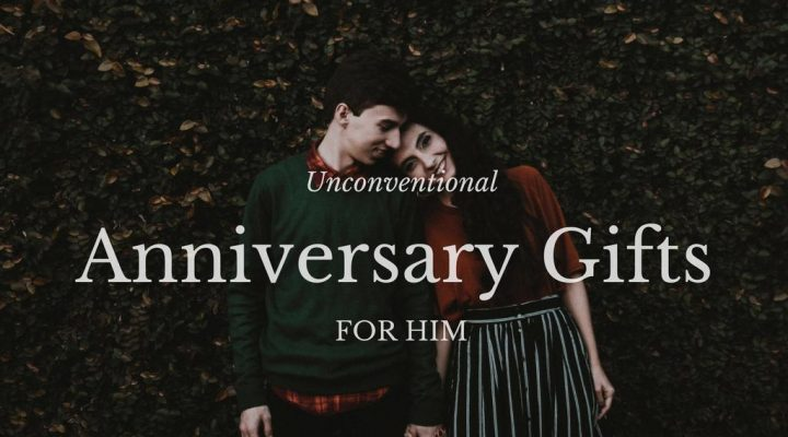 6 Amazing and Unconventional Anniversary Gifts for Him