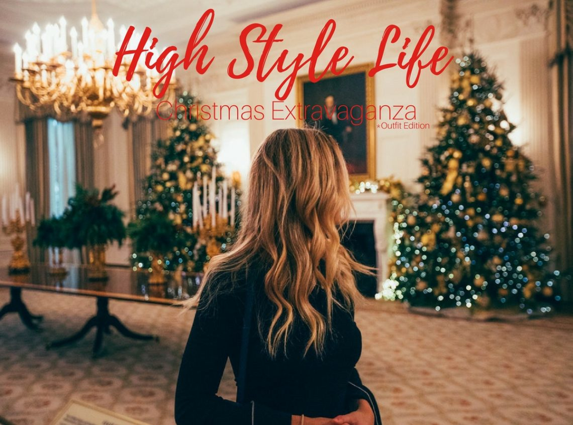 The High Style Life Christmas Extravaganza – Outfit Edition