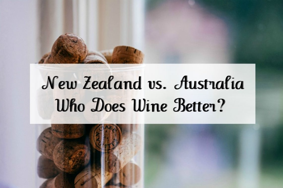 New Zealand vs. Australia: Who Does Wine Better?